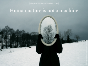 Human nature is not like a machine