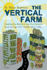 The Vertical Farm. by Dickson Despommier. Common Sense when you think about it.